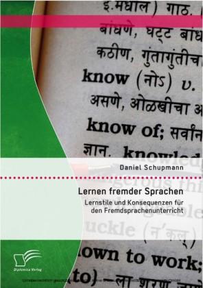 Lernen fremder Sprachen: Lernstile und Konsequenzen für den Fremdsprachenunterricht