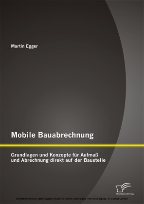 Mobile Bauabrechnung: Grundlagen und Konzepte für Aufmaß und Abrechnung direkt auf der Baustelle