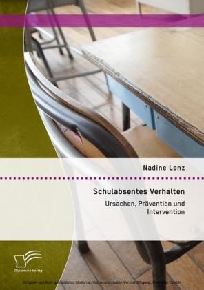Schulabsentes Verhalten: Ursachen, Prävention und Intervention