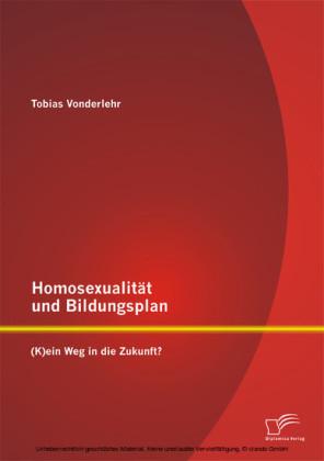Homosexualität und Bildungsplan: (K)ein Weg in die Zukunft?