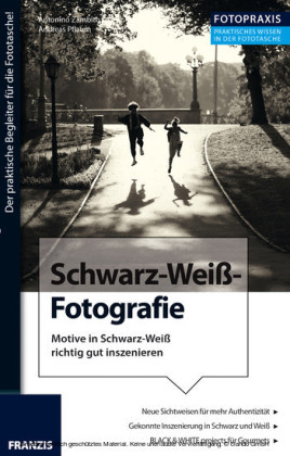 Foto Praxis Schwarz-Weiß-Fotografie