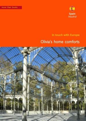 Spain, Madrid. Olivia's home comforts