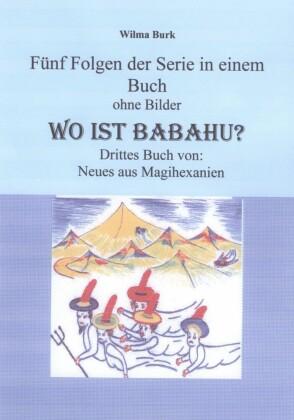 Wo ist Babahu - 5 Folgen in einem Buch - ohne Bilder