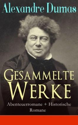 Gesammelte Werke: Abenteuerromane + Historische Romane