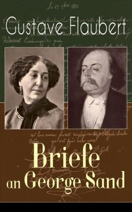Gustave Flaubert: Briefe an George Sand