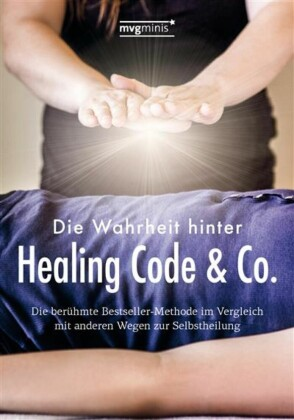 Die Wahrheit hinter Healing Code & Co.