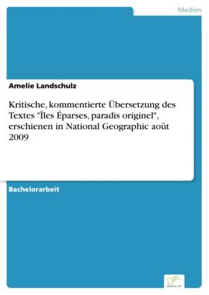 Kritische, kommentierte Übersetzung des Textes 'Îles Éparses, paradis originel', erschienen in National Geographic août 2009