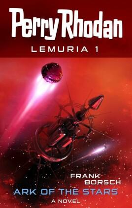 Perry Rhodan Lemuria 1: Ark of the Stars
