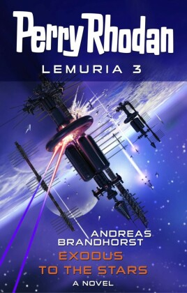 Perry Rhodan Lemuria 3: Exodus to the Stars