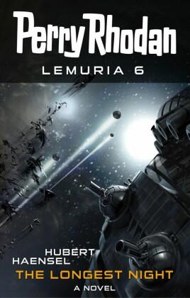 Perry Rhodan Lemuria 6: The Longest Night