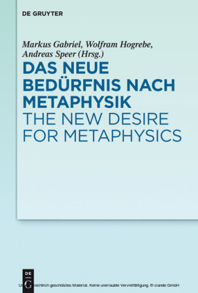 Das neue Bedürfnis nach Metaphysik / The New Desire for Metaphysics