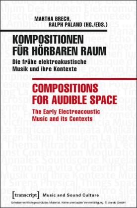 Kompositionen für hörbaren Raum / Compositions for Audible Space
