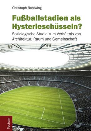 Fußballstadien als Hysterieschüsseln?