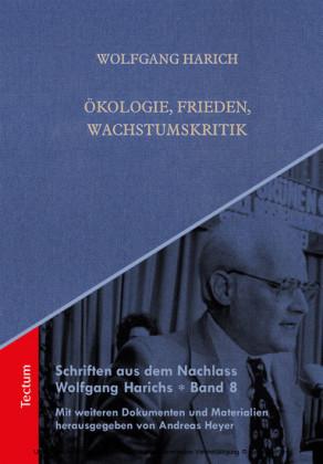Schriften aus dem Nachlass Wolfgang Harichs: Ökologie, Frieden, Wachstumskritik