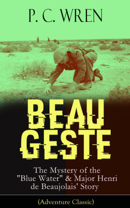 BEAU GESTE: The Mystery of the 'Blue Water' & Major Henri de Beaujolais' Story (Adventure Classic)