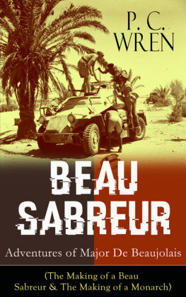 BEAU SABREUR: Adventures of Major De Beaujolais (The Making of a Beau Sabreur & The Making of a Monarch)