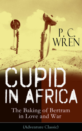 Cupid in Africa - The Baking of Bertram in Love and War (Adventure Classic)