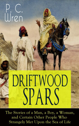 DRIFTWOOD SPARS - The Stories of a Man, a Boy, a Woman, and Certain Other People Who Strangely Met Upon the Sea of Life