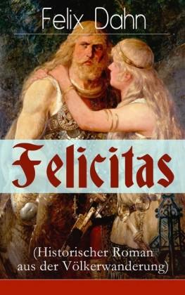 Felicitas (Historischer Roman aus der Völkerwanderung)