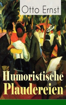 Humoristische Plaudereien - Vollständige Ausgabe