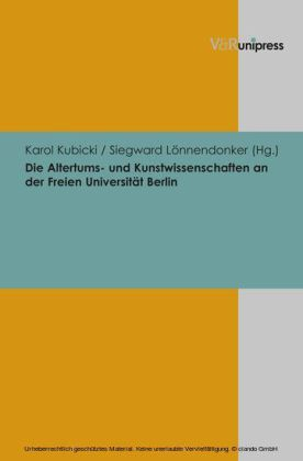 Die Altertums- und Kunstwissenschaften an der Freien Universität Berlin