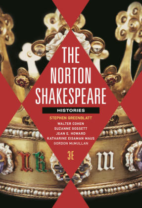 The Norton Shakespeare - Histories with The Norton  Shakespeare Shakespeare Digital Edition