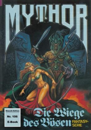 Mythor 106: Die Wiege des Bösen