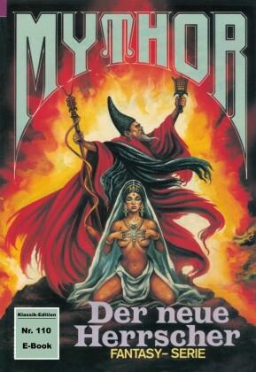 Mythor 110: Der neue Herrscher