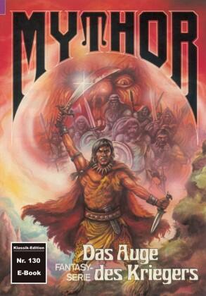 Mythor 130: Das Auge des Kriegers