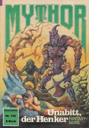 Mythor 142: Unabitt, der Henker