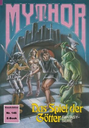 Mythor 146: Das Spiel der Götter