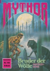 Mythor 159: Bruder der Wölfe