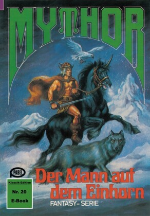 Mythor 20: Der Mann auf dem Einhorn
