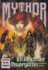 Mythor 52: Im Reich der Feuergöttin