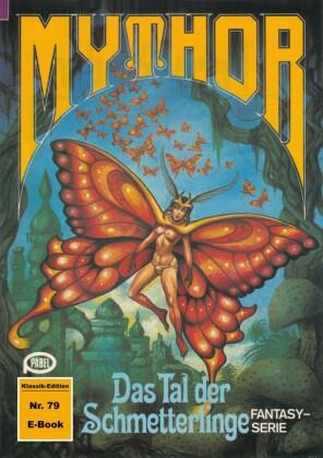 Mythor 79: Das Tal der Schmetterlinge