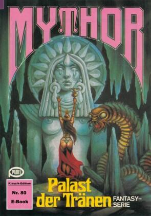 Mythor 80: Palast der Tränen