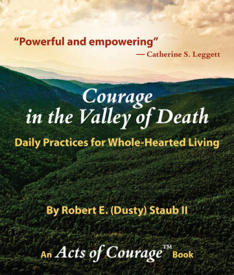 Courage in the Valley of Death