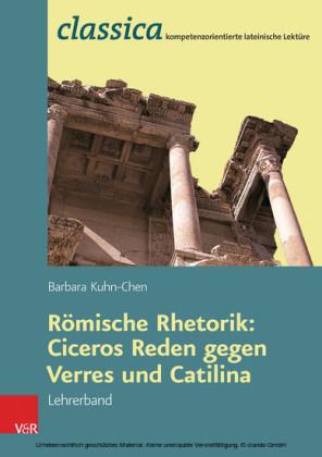 Römische Rhetorik: Ciceros Reden gegen Verres und Catilina - Lehrerband