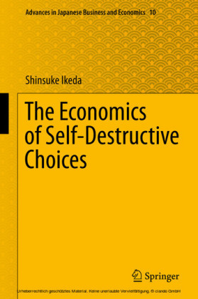 The Economics of Self-Destructive Choices
