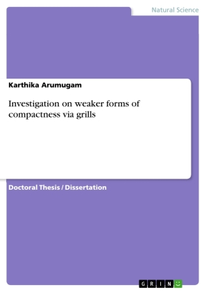 Investigation on weaker forms of compactness via grills