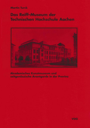 Das Reiff-Museum der Technischen Hochschule Aachen