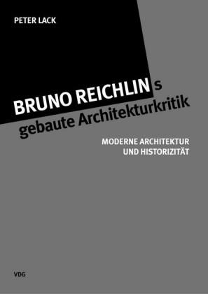 Bruno Reichlings gebaute Architekturkritik