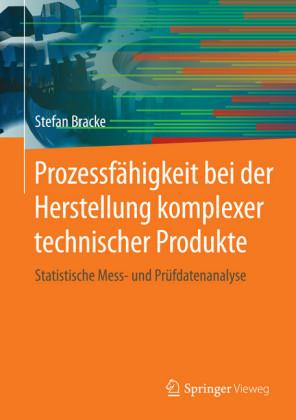 Prozessfähigkeit bei der Herstellung komplexer technischer Produkte