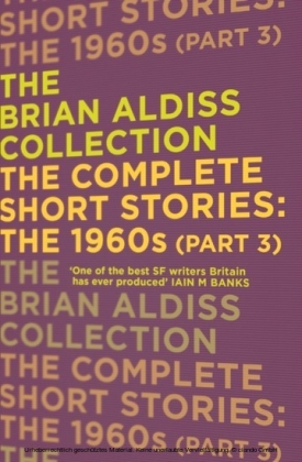Complete Short Stories: The 1960s (Part 3) (The Brian Aldiss Collection)