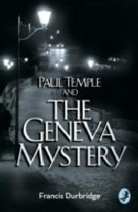 Paul Temple and the Geneva Mystery (A Paul Temple Mystery)