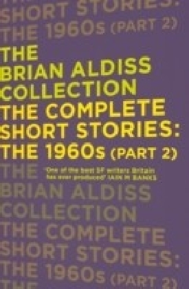 Complete Short Stories: The 1960s (Part 2) (The Brian Aldiss Collection)
