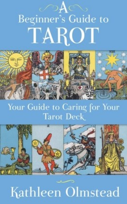 Beginner's Guide To Tarot: Your Guide To Caring For Your Tarot Deck
