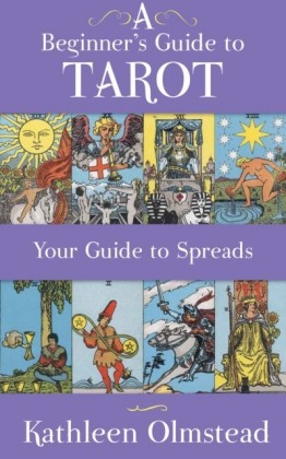 Beginner's Guide To Tarot: Your Guide To Spreads