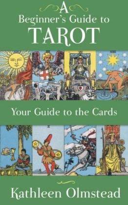 Beginner's Guide to Tarot: Your Guide to the Cards