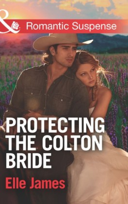 Protecting the Colton Bride (Mills & Boon Romantic Suspense) (The Coltons of Oklahoma, Book 4)